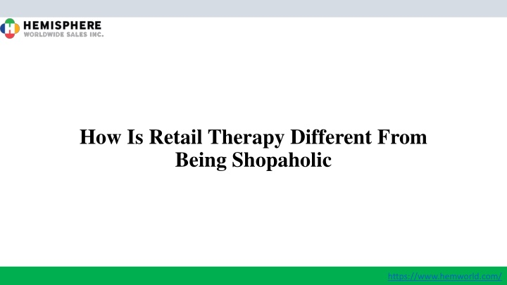 how is retail therapy different from being shopaholic n.