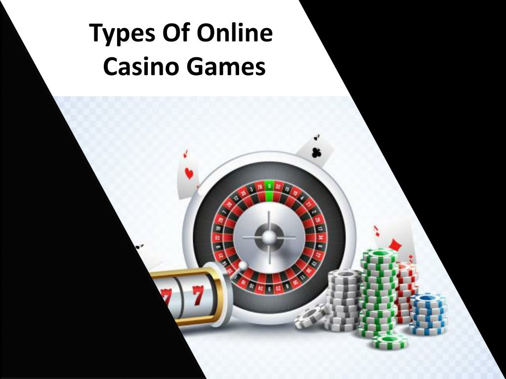 Types Of Online Casino Games – PPT