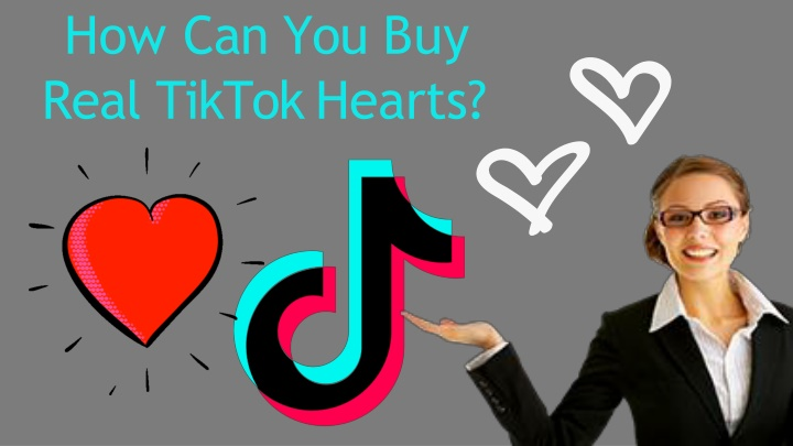 how can you buy real tiktok hearts n.