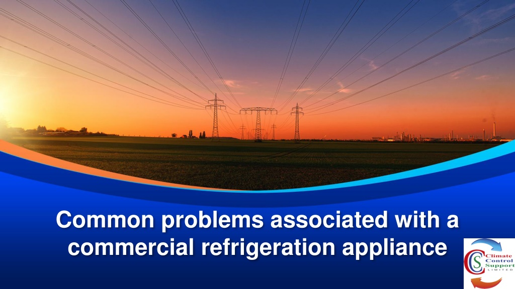 common problems associated with a commercial refrigeration appliance l.