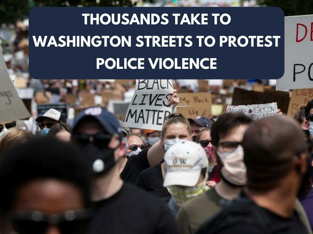 thousands take to washington streets to protest police violence l.