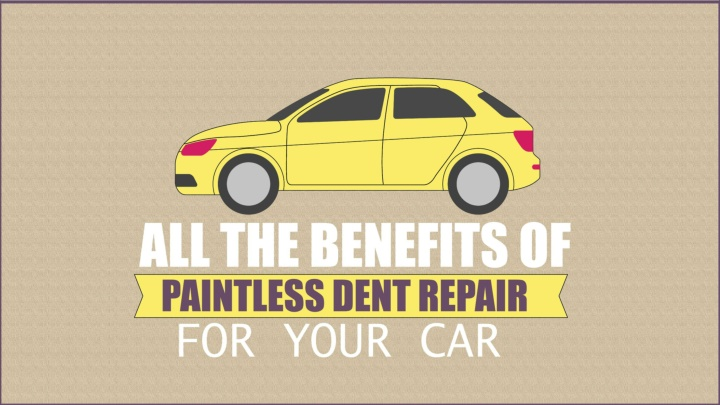 all the benefits of paintless dent repair for your car n.