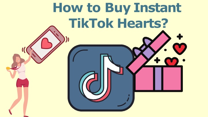 how to buy instant tiktok hearts n.